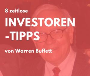 8 zeitlose Investoren-Tipps von Warren Buffett