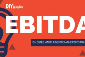 EBITDA: Ein gutes Maß für die operative Performance?