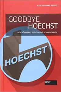 """Lest """"Goodbye Hoechst"""", wenn ihr lernen wollt, wie Großunternehmen (nicht) funktionieren"""