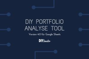 Update: Das DIY Portfolio Analyse Tool 4.0 für Google Sheets