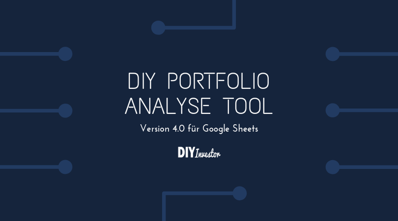 Update: Das DIY Portfolio Analyse Tool 4.0 für Google Sheets