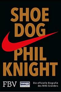 Shoe Dog: Lest die Nike-Story und lernt etwas über Wachstumsfirmen