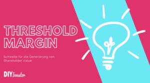 Threshold Margin: Die Schwelle für die Generierung von Shareholder Value