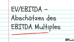 EV/EBITDA: Abschätzung des fairen EBITDA Multiples