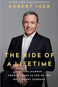 """Disney CEO Bob Iger: """"The Ride of a Lifetime"""""""