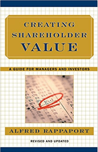 Creating Shareholder Value: Das essentielle Buch von Alfred Rappaport