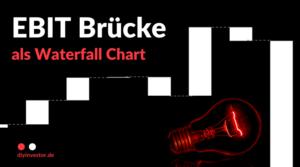Waterfall Charts in Excel: Veränderungen in EBIT und EBITDA verstehen