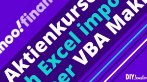 Update Yahoo Finance API 2020: Historische Aktienkurse per VBA Makro ins Excel laden